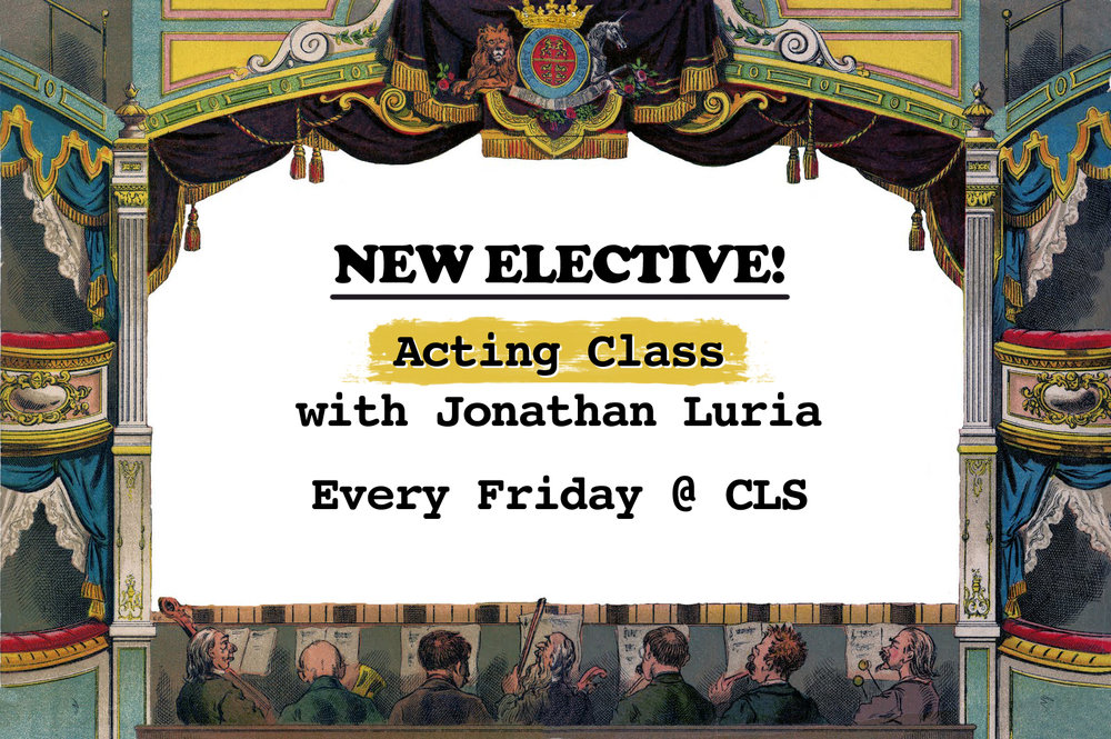 CLS opened an acting class last Friday as a new elective!  Jonathan Luria, our new acting teacher who has had many years of experience in theater production, will be returning every Friday to teach the course. For photos on how the first day of acting class went, please visit our school's facebook page!