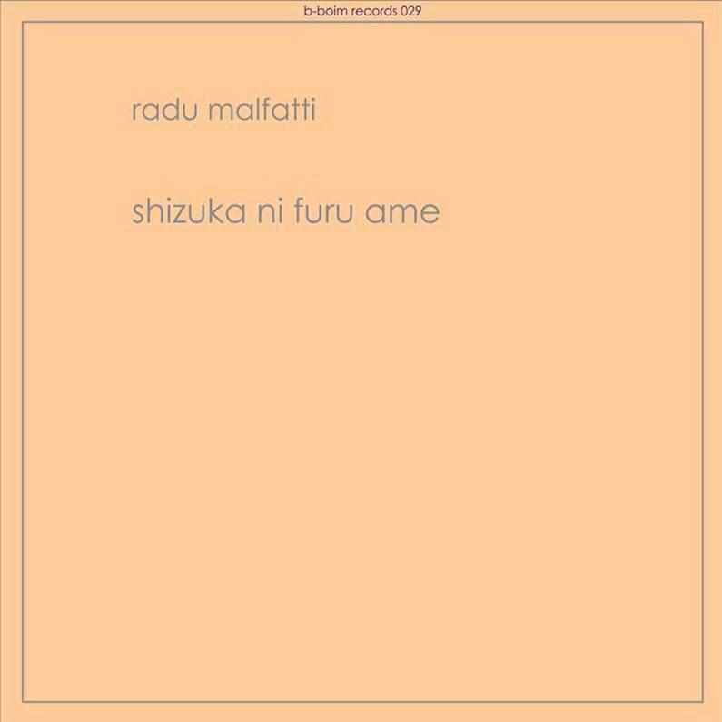 Radu Malfatti - shizuka ni furu ame (b-boim)