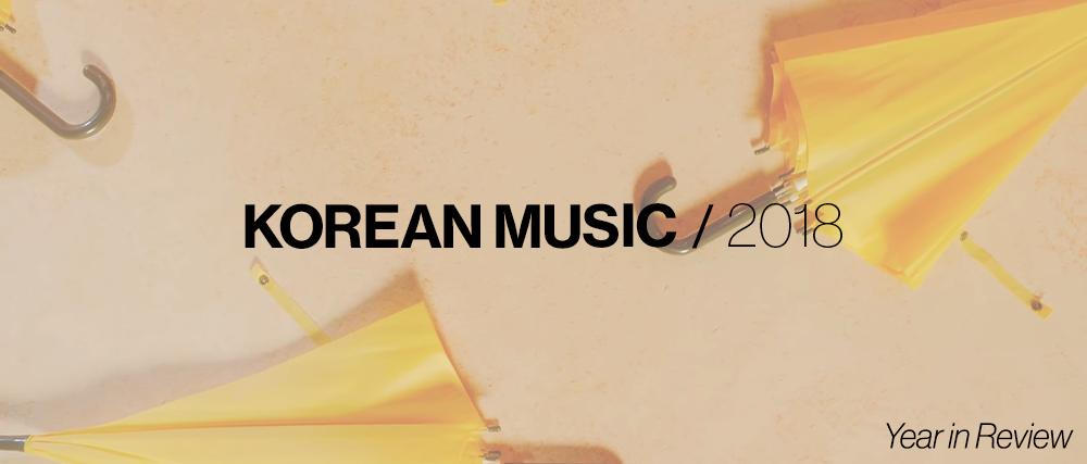 The 50 Best Korean Songs of 2018 — Tone Glow