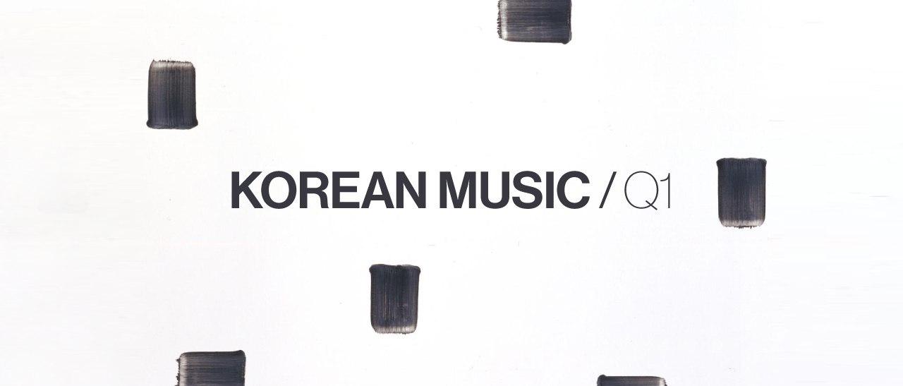 First Quarter Report 2018: Korean Music — Tone Glow