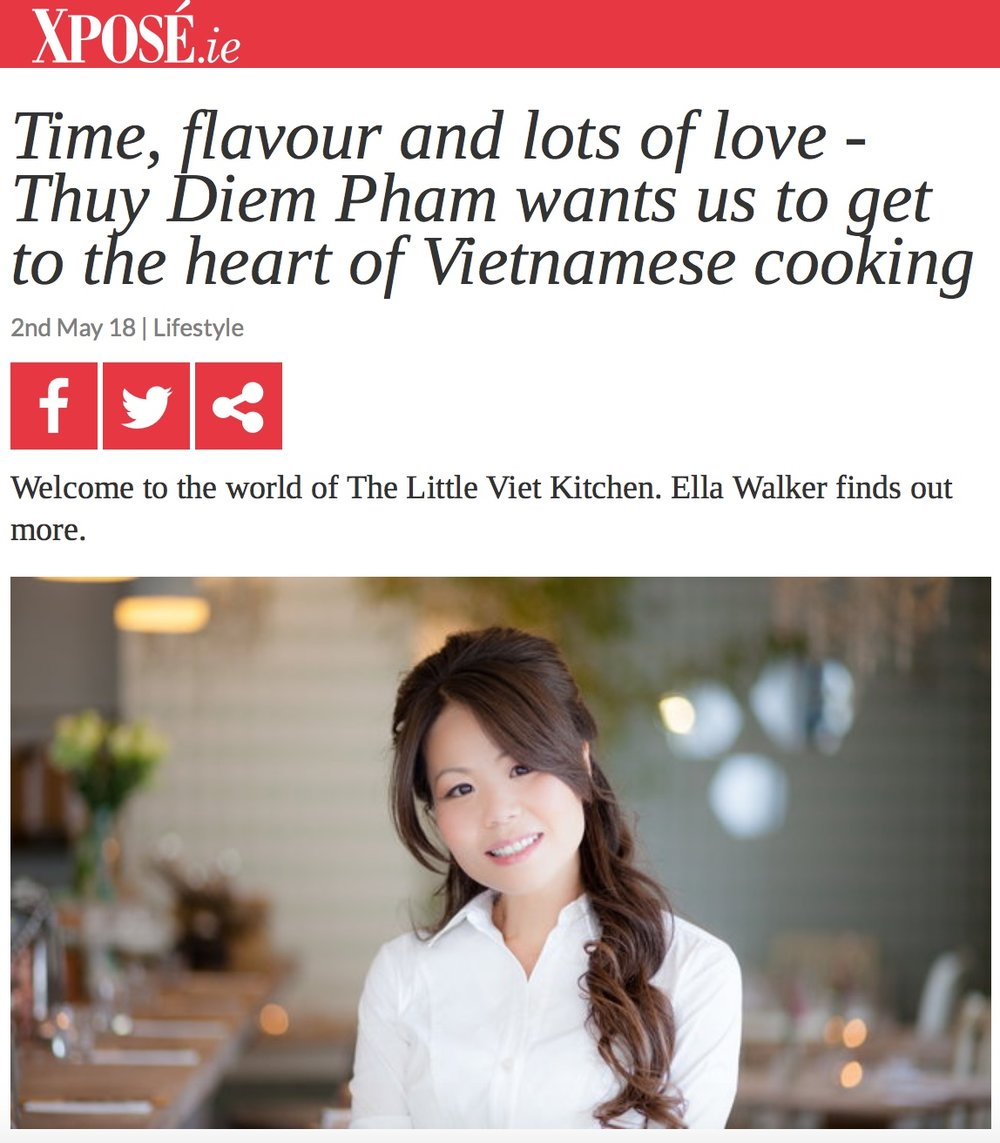 Thuy Pham Kelly discusses LVK, Vietnam, food and more with Expose.  https://www.tv3.ie/xpose/article/lifestyle/266653/Time-flavour-and-lots-of-love--Thuy-Diem-Pham-wants-us-to-get-to-the-heart-of-Vietnamese-cooking