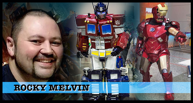 Rocky Melvin  -- Rocky has won major awards at pretty much every major convention in North Carolina, including Super Con, Heroes Con and The Fayetteville Comic Con. He'll be happy to share his cosplay building techniques as his new Transformers cosplays are simply, well, shall we say  Transforming?