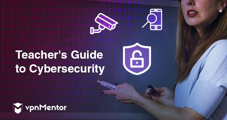 Teacher's Guide to Cybersecurity – Everything You Need to