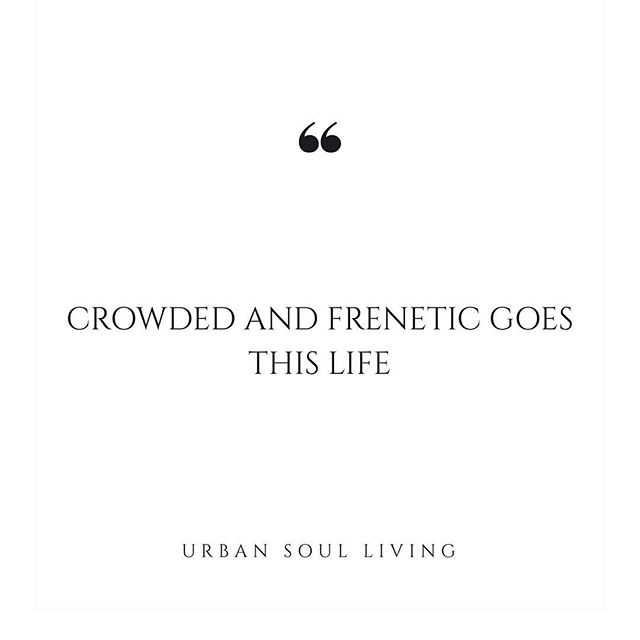 """Be present. Be mindful. Be you. This is """"urban soul living""""."""