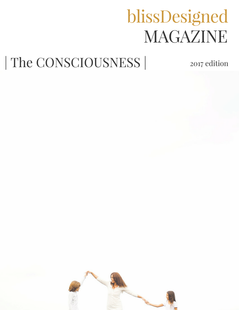 The BlissDesigned CONSCIOUSNESS Issue