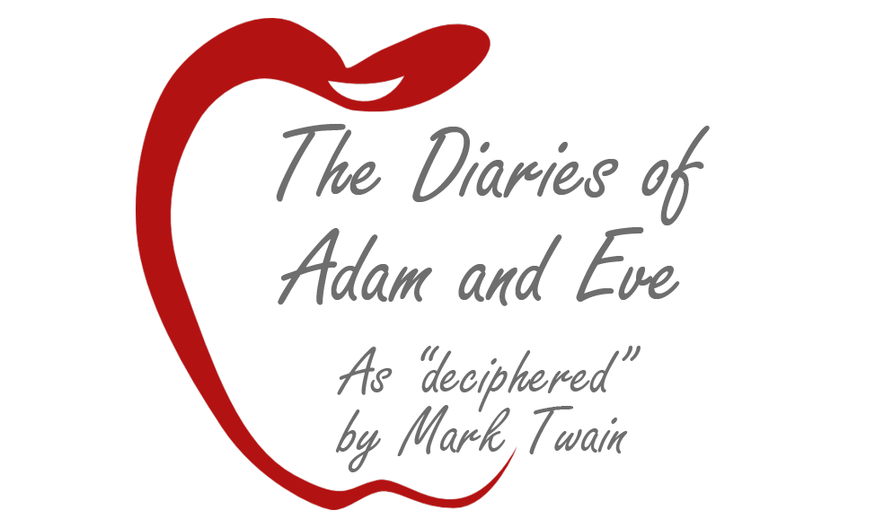 The Diaries of Adam & Eve as translated by Mark Twain