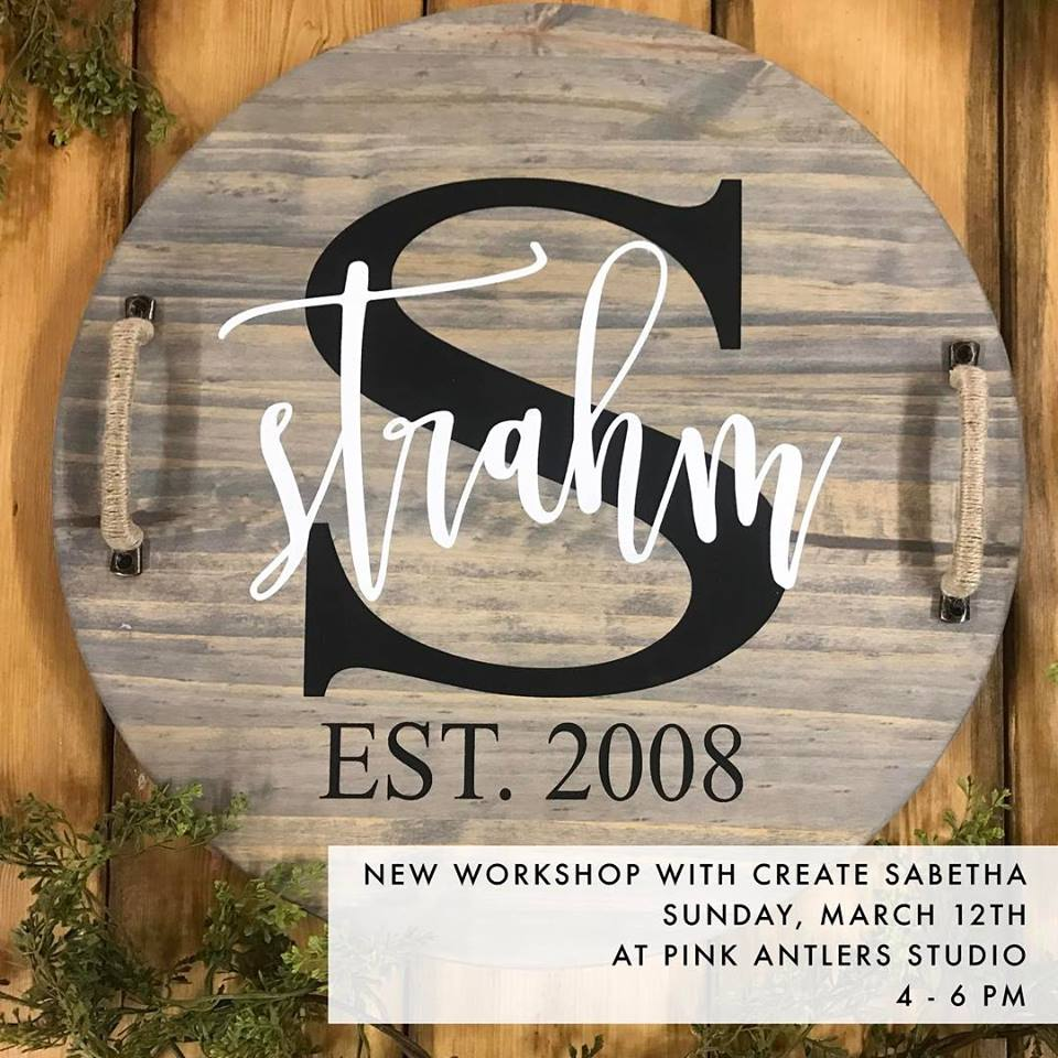 MARCH 12 | WOODEN FAMILY SIGN WITH CREATE SABETHA | SIGN UP HERE