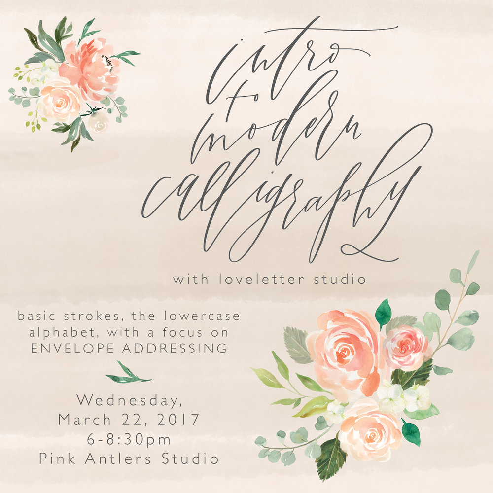 MARCH 22 | MODERN CALLIGRAPHY WITH LOVELETTER STUDIO | SIGN UP HERE