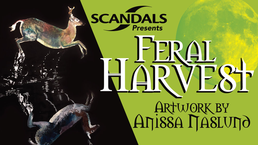 Scandals welcomes, for her debut solo gallery show, the artwork of Anissa Naslund! Join us on the night of the full Harvest moon to see what she's brewed up for the month of October! Live music by the untamed Pablo Gonzalez, meet and greet with the artist herself, plus happy hour until 8pm! This is also a Cash & Carry show, so if you want to take some artwork home with you, grab it while you can! Monetary sacrifices are appreciated so be sure to tip the bartenders and the band! See you there!   Join the event on Facebook here!