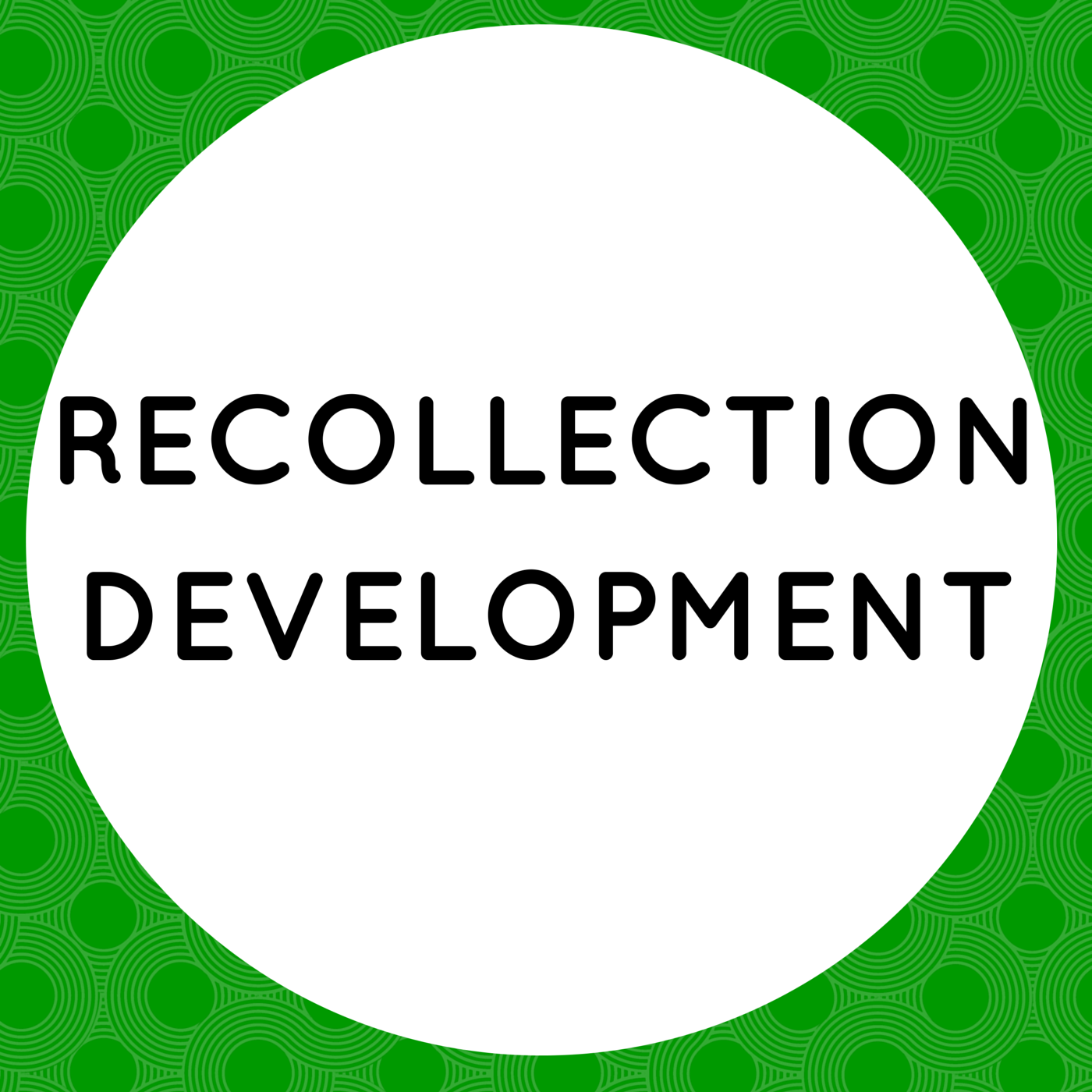 Recollection Development