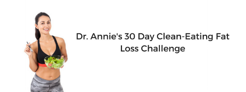 Dr. Annie's 30 Day Clean-Eating Fat Loss Challenge.png