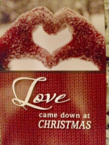 Christmas card--Love came down at Christmas.jpg