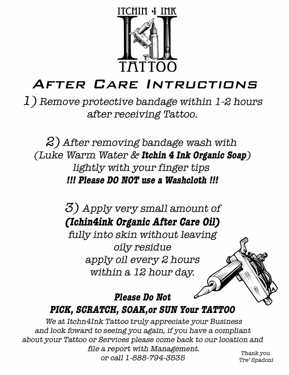 *Note- All Clients that purchase OTC Organic Tattoo Care products are using at there own risk. No lawsuits or legal acquisitions pertaining to any allergic reactions or irritations should be committed to Itchin 4 Ink Tattoo LLC. All Ingredients are listed on individual packaging and in full detail on this website.Any problems with this product should be reported to management in person at Itchin 4 Ink Tattoo LLC. Located at - 1615 Poydras Street Suite 900 . New Orleans 70112 -Monday thru Friday- 9:00am - 5:00pm