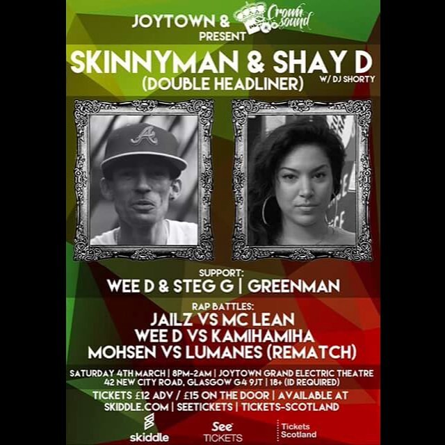 Flyer I designed for #Skinnyman and #ShayD's upcoming show in #Glasgow for #Joytown and #CrownSound Support comes from #WeeD & #StegG, #Greenman and the #BreakingTheBarrier #RapBattles  @shaydrap @crown_sound #nautilusinkworks #flyer #graphicdesign #redgoldandgreen @steg.g @dannygreenman @mandate1310 #Lumanes #Mohsen @itsmemohsen #Kamihamiha
