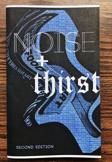 NOISE + THIRST ZINE -