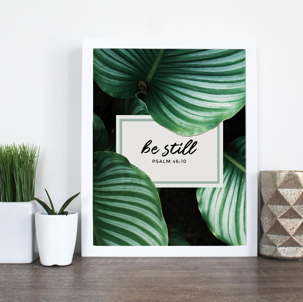 Be Still Psalm 46:10 Print Digital Download