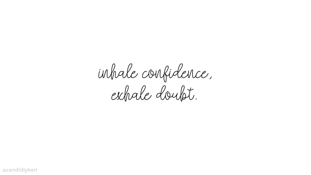 inhale confidence exhale doubt desktop