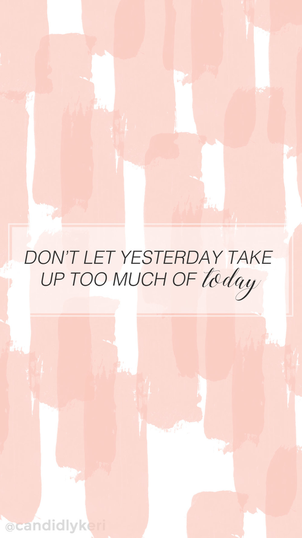 Dont let today take up too much of today