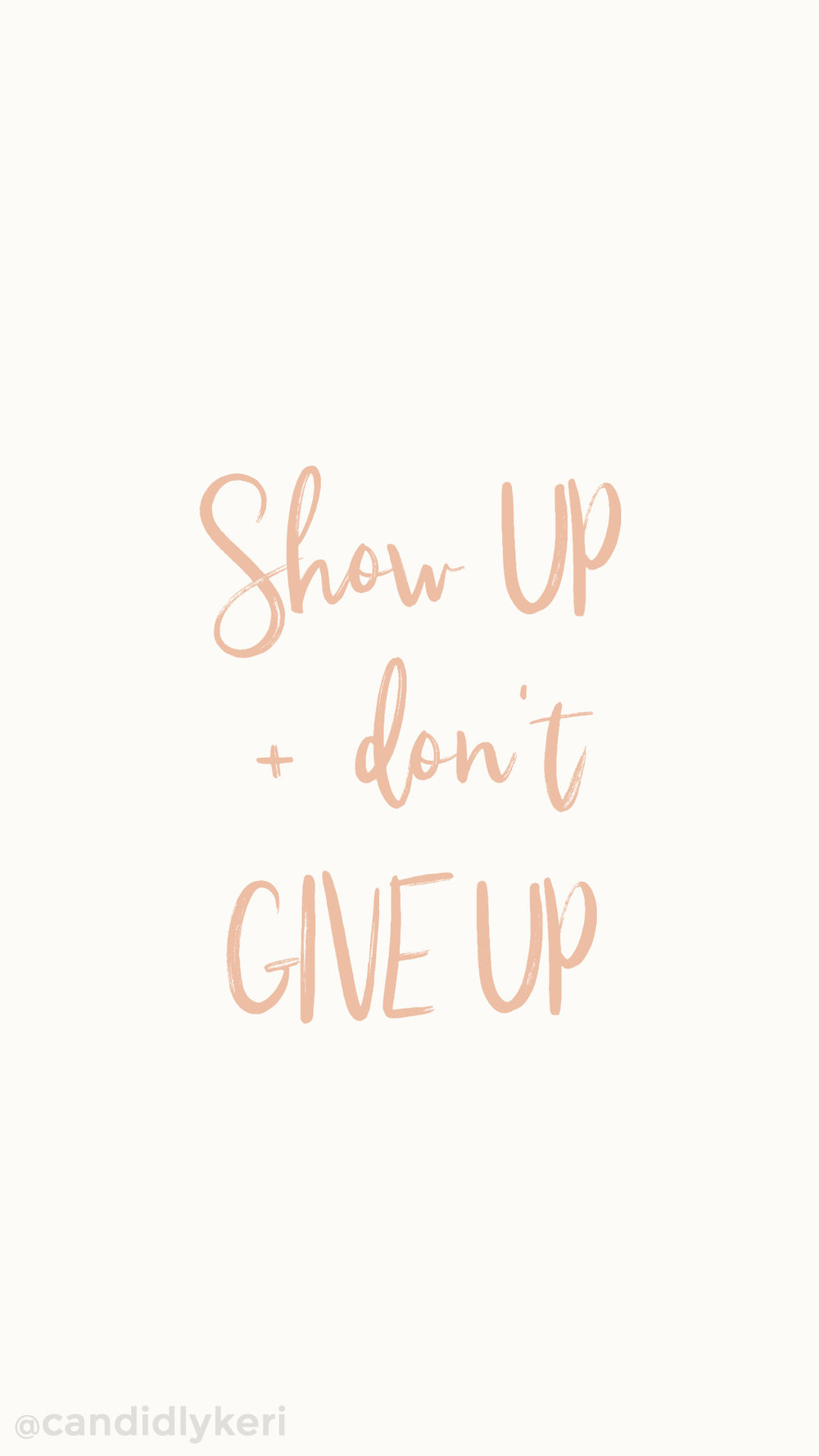 show up and dont give up