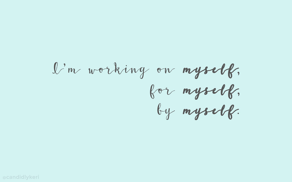 I'm working on myself
