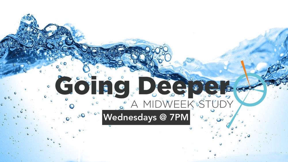 Going Deeper Midweek Service.jpg