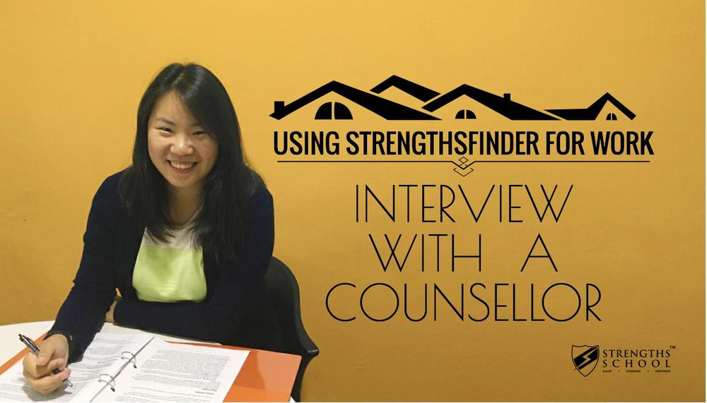 Using StrengthsFinder for work Strengths School Singapore Interview with a Counsellor