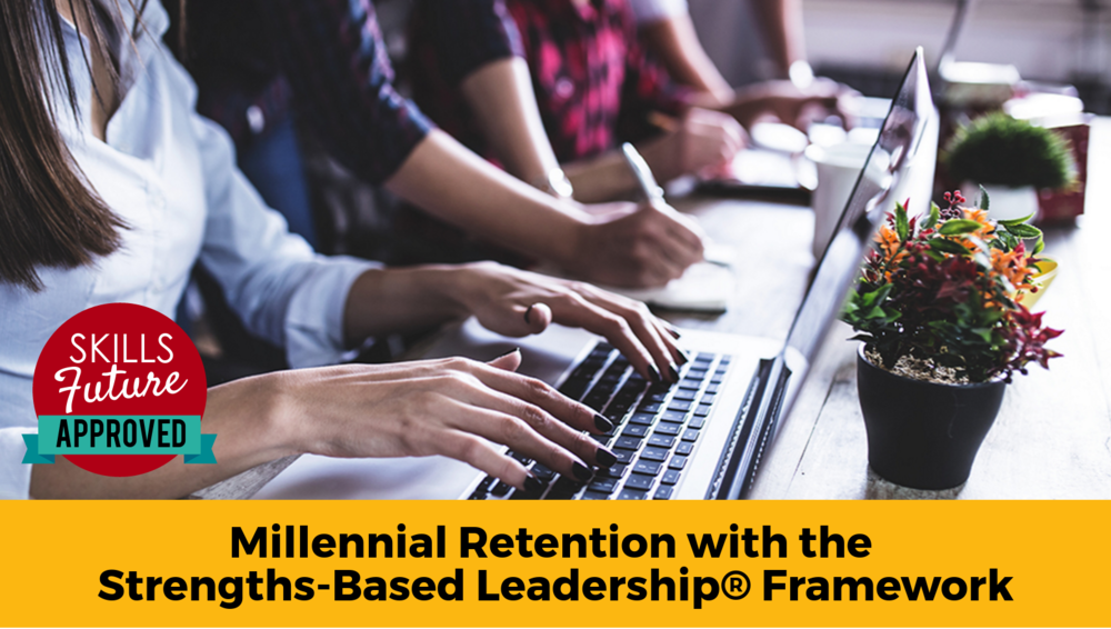 Millennial Retention with the Strengths Based Leadership Framework®