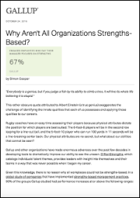Why Aren't All Organizations Strengths-Based? (Gallup, Inc.)