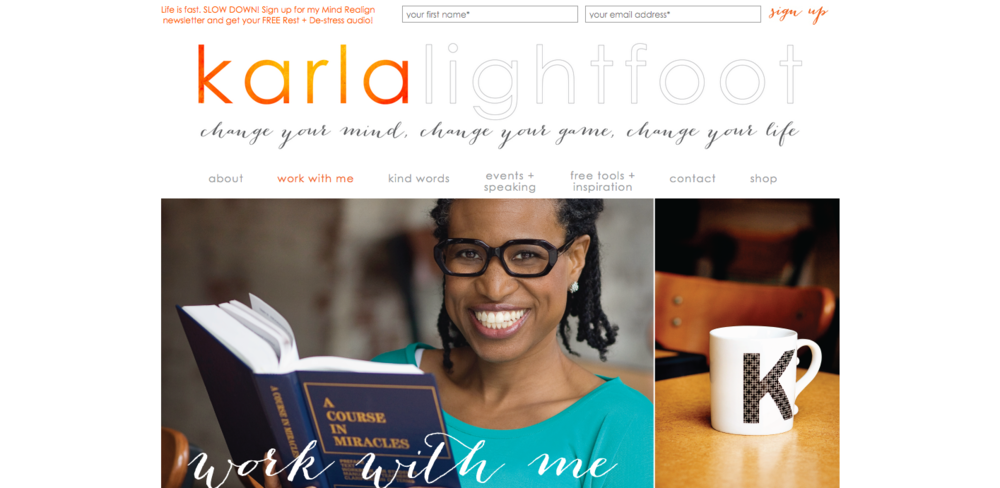 I consulted with Karla Lightfoot on her re-brand and website design as well as offerings, products and client cultivation