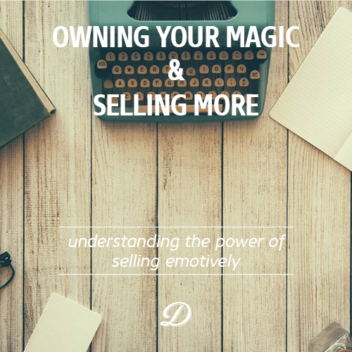 Owning your magic and selling emotively by Ditto Creative Brand Stylists