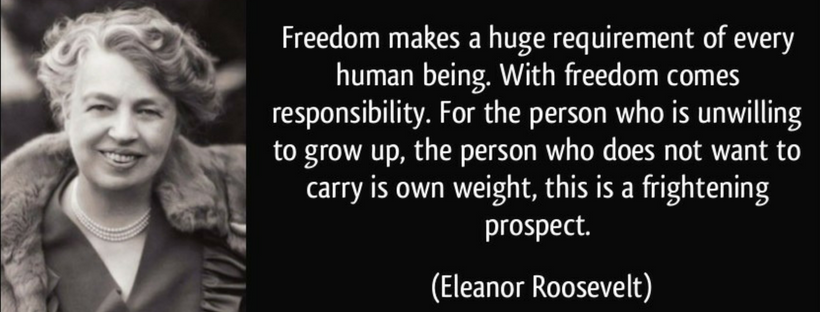 E. Roosevelt quote-freedom requires responsiblity.png