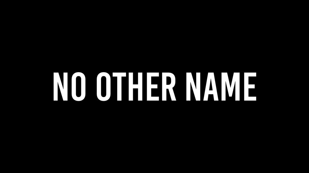 No Other Name - Watch & Listen
