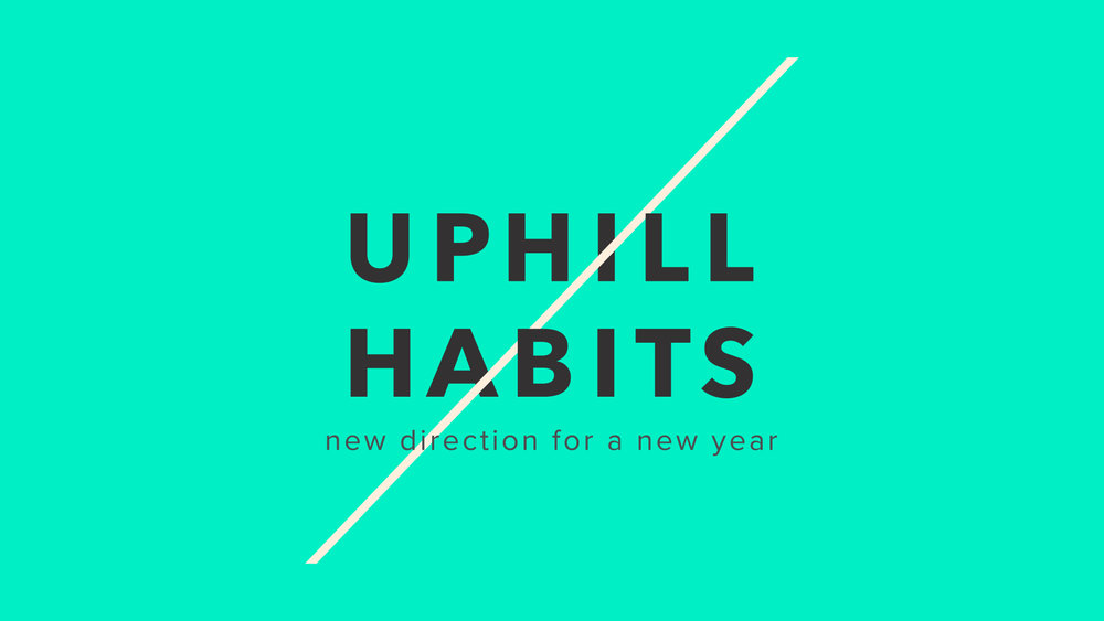 Uphill Habits Series - Watch and Listen