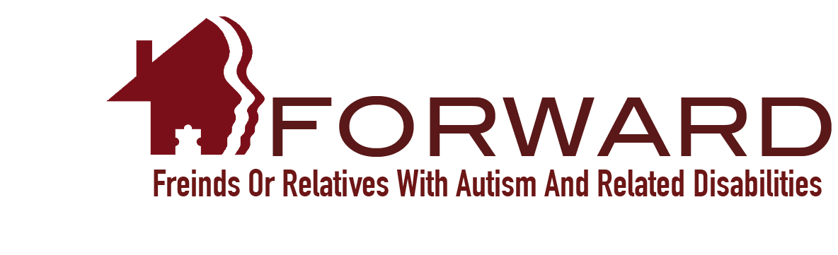 F.O.R.W.A.R.D. (Friends Or Relatives With Autism And Related Disabilities)