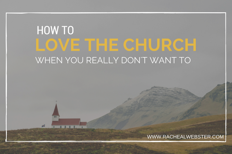 HOW TO LOVE THE CHURCH
