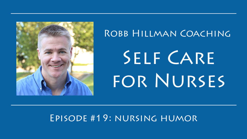 Self Care for Nurses Robb Hillman Coaching
