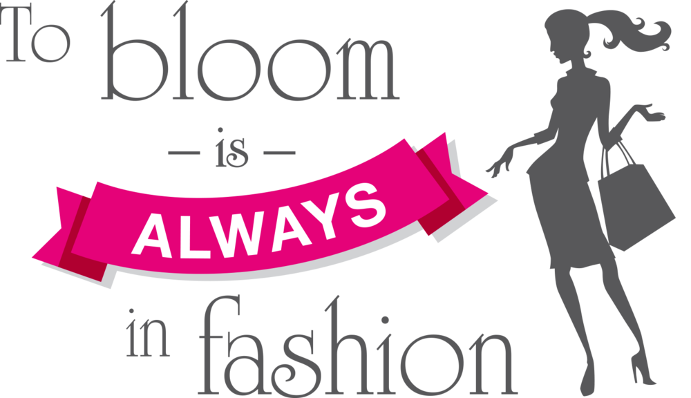 To Bloom in Always in Fashion