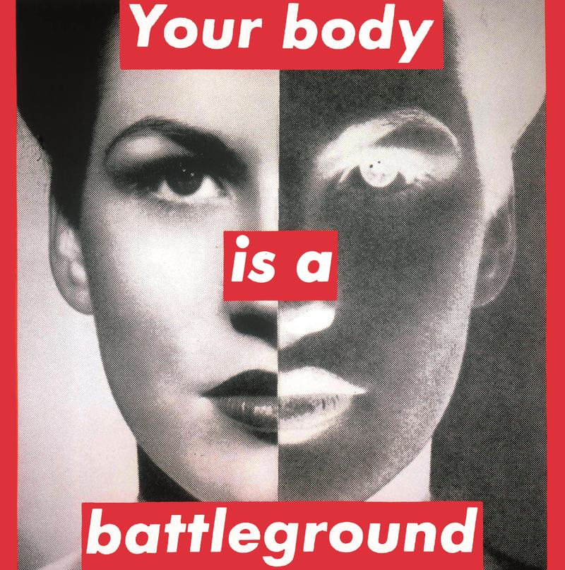 Untitled . Your body is a battle ground, Kruger. 1989