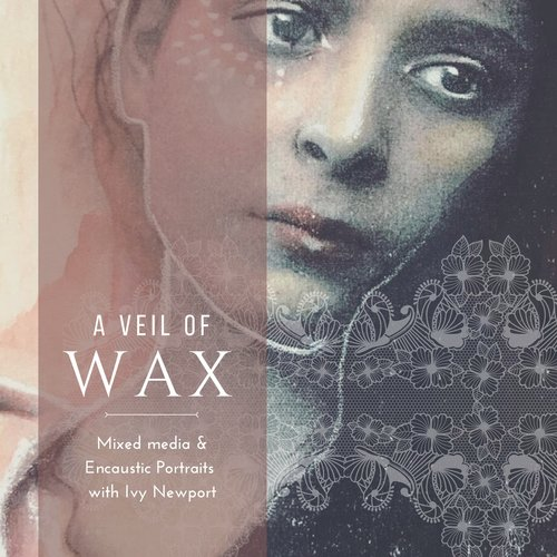 A Veil of Wax - Ivy Newport