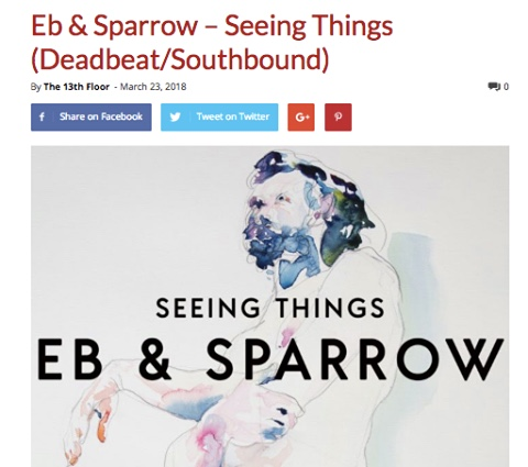 STERLING ALBUM REVIEW 13TH FLOOR - CLICK HERE - 2018 is shaping up to be a banner year for Kiwi music and Eb & Sparrow's Seeing Things is top of the list at this point.Marty Duda