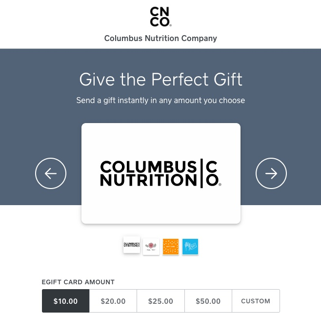 Give the gift of personalized nutrition counseling - Columbus Nutrition Company eGift Cards are available in customizable amounts, never expire and are redeemable like cash for all in-office purchases. Send your gift instantly or schedule delivery for a specific day.