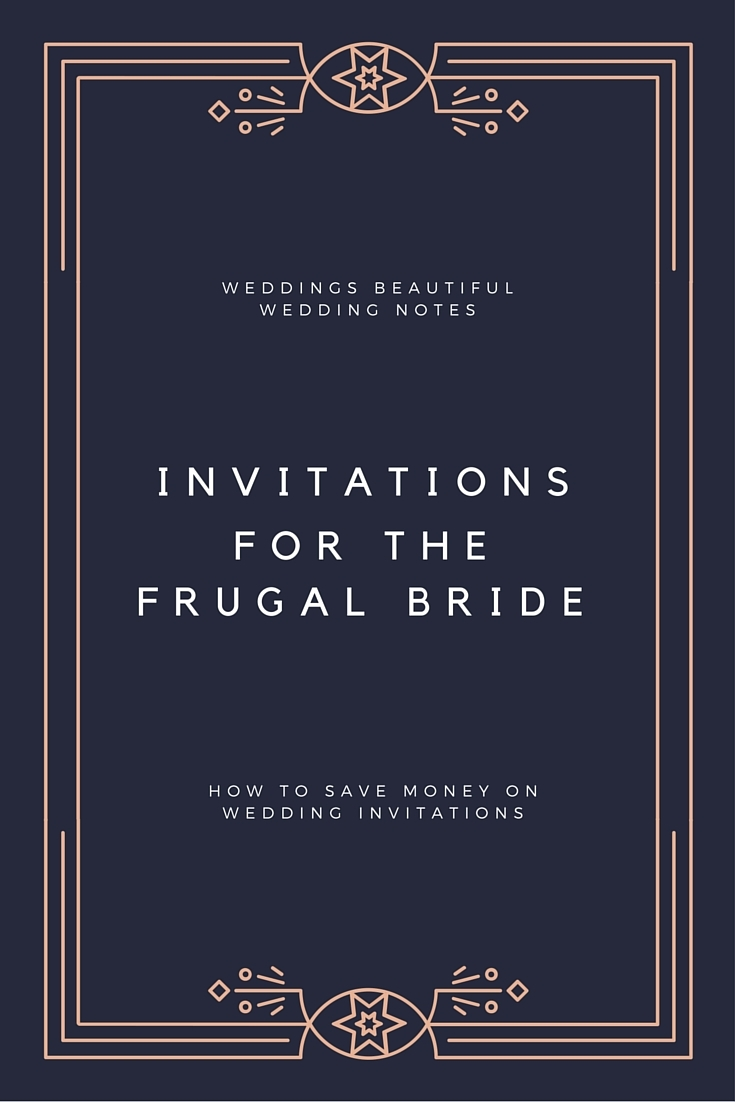 Invitations for the frugal bride