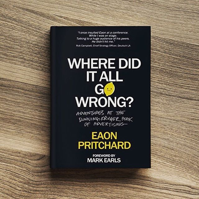 """The problem with advertising is we've forgotten why we're here."" Eaon Pritchard Check out our latest #bookreview on our #blog. #advertising #eaonpritchard"
