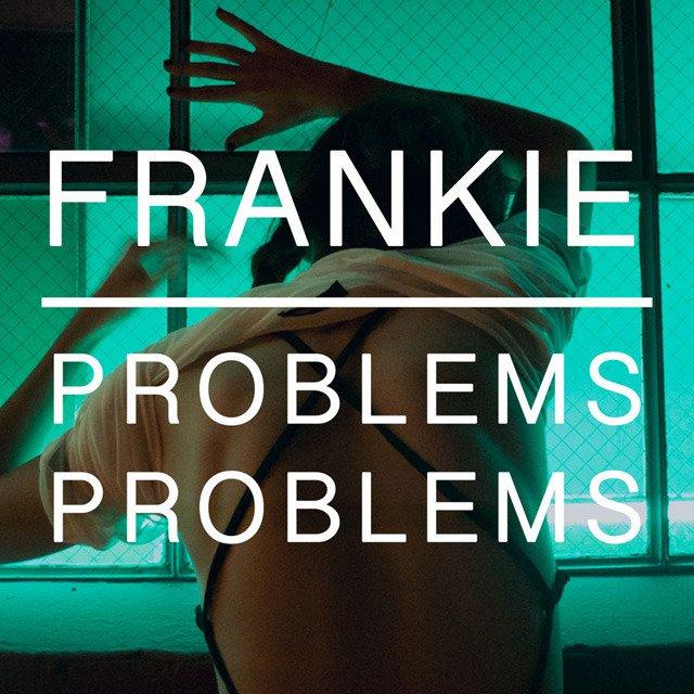SXS009  FRANKIE - Problems, Problems