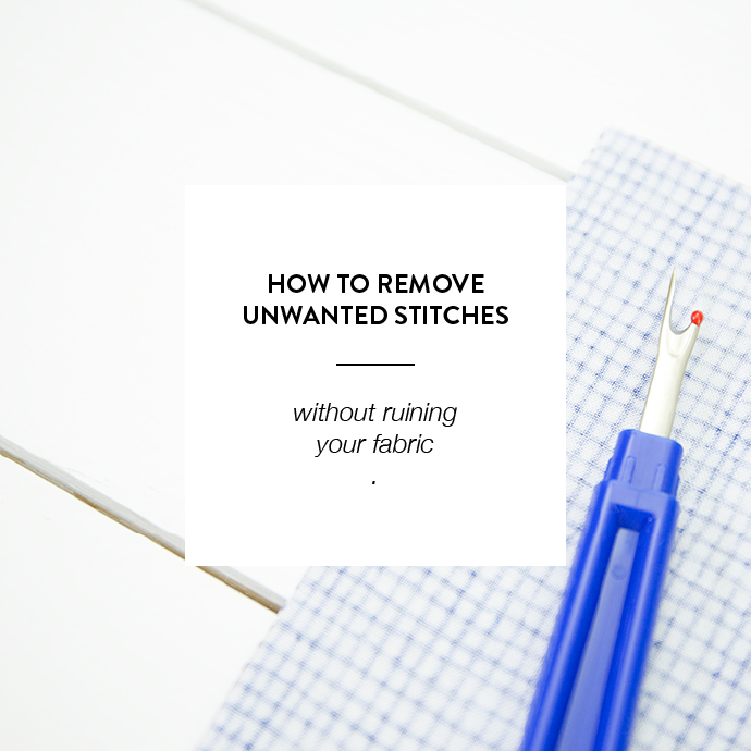 HOW TO REMOVE UNWANTED STITCHES - www.CLOTHSTORY.com