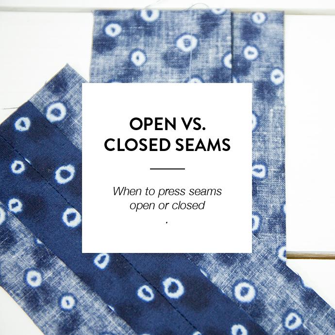 OPEN VS. CLOSED SEAMS