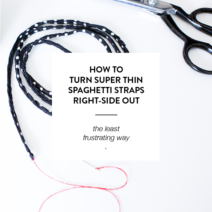 HOW TO TURN SUPER THIN SPAGHETTI STRAPS RIGHT SIDE OUT - WWW.CLOTHSTORY.COM