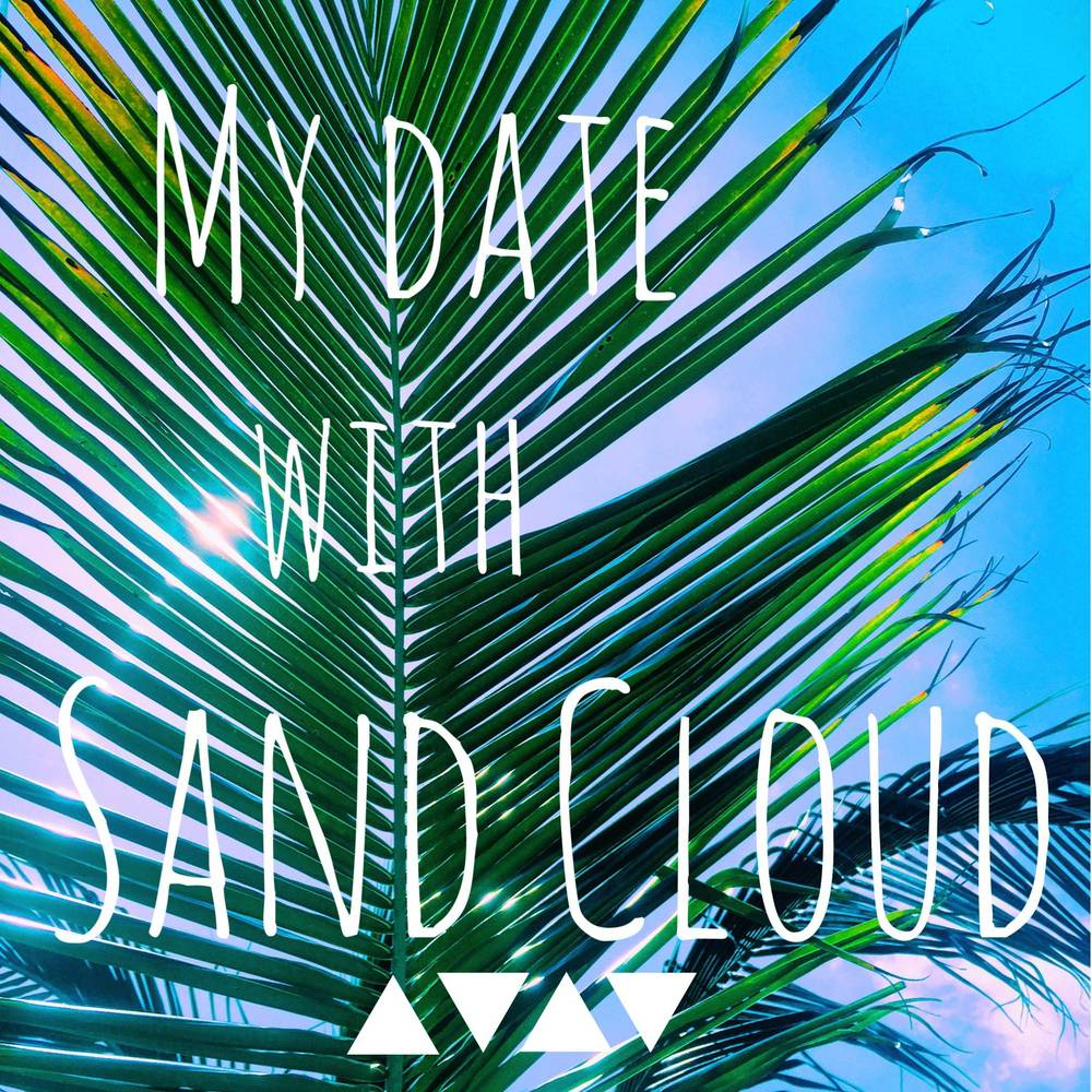 My Date With Sand Cloud