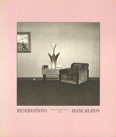 Reservations: Photographs By Diane Keaton