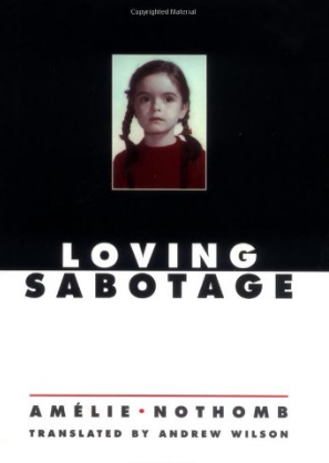 Loving Sabotage by Amelie Nothomb